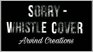 """Justin Bieber - """"Sorry"""" Whistle Cover"""