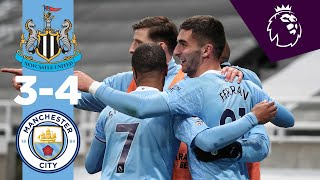 HIGHLIGHTS | NEWCASTLE 3-4 MAN CITY | PREMIER LEAGUE