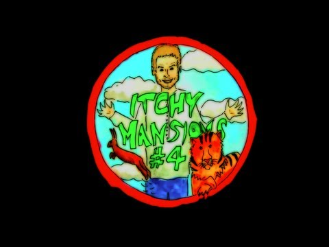 Live From Itchy Mansions (Episode 4) [HD]