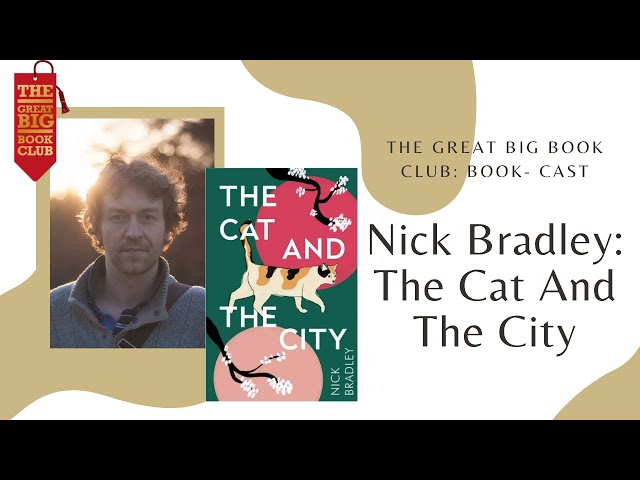 Book Cast: Nick Bradley, The Cat And The City