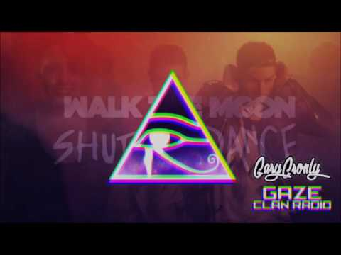 Walk The Moon - Shut Up and Dance (Gary Cronly Remix)