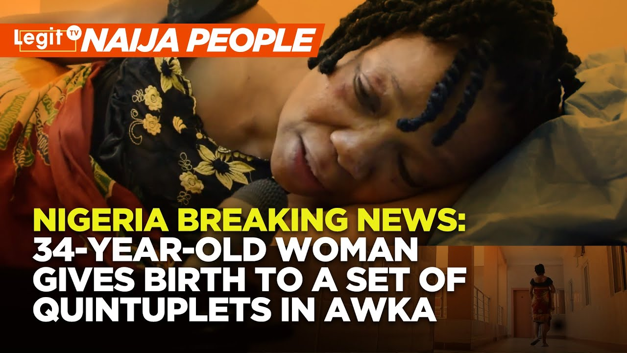 Nigeria Breaking News: 34-Year-Old Woman Gives Birth to a Set of Quintuplets in Awka | Legit TV