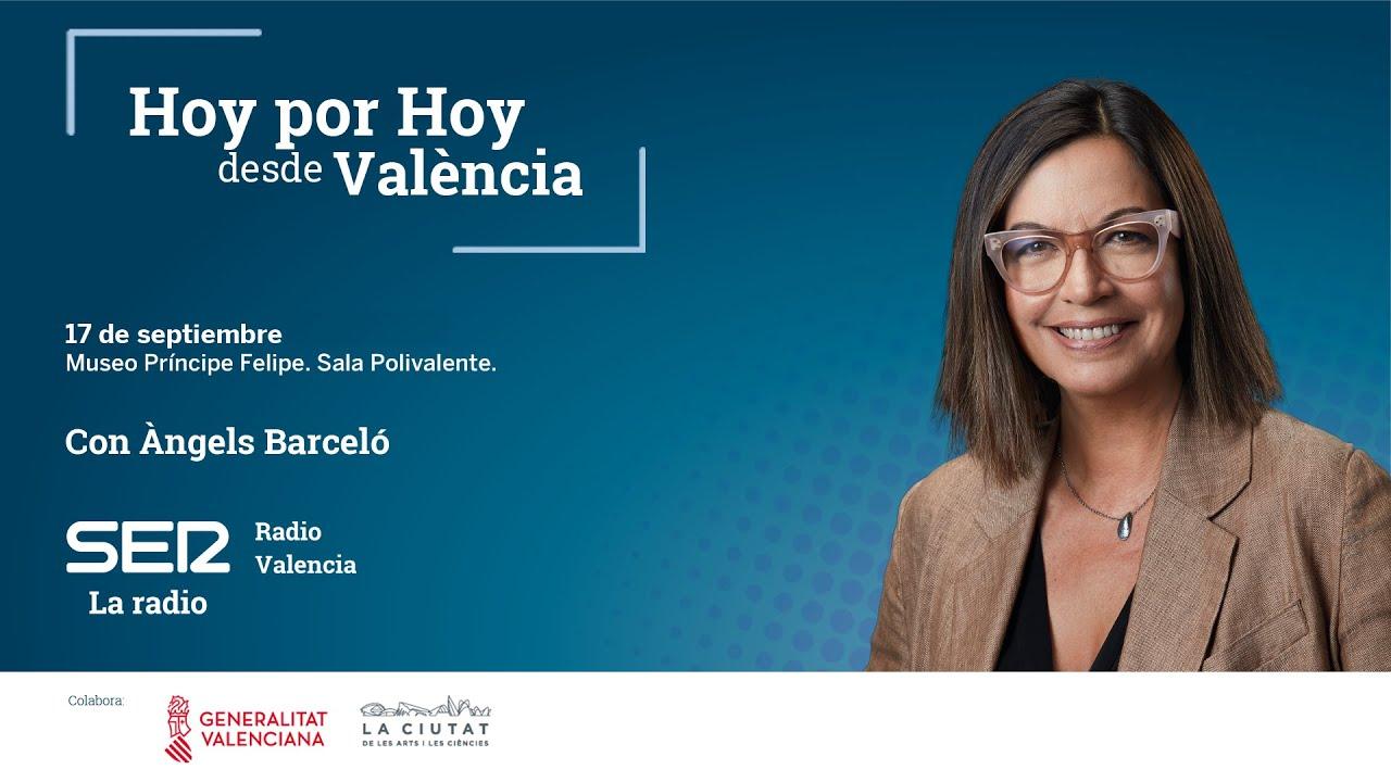 Especial 'Hoy por hoy' con Àngels Barceló desde Valencia [17/09/2021]
