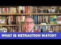 What is Retraction Watch?
