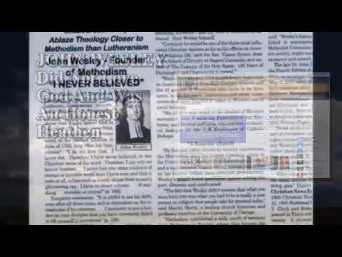 Methodist Founder & Self Proclaimed Heathen John Wesley Said He Never Believed In or Loved God