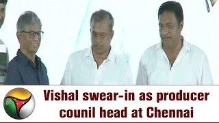 Vishal swear-in as producer counil head at Chennai