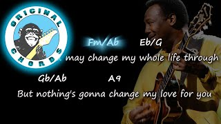 """Original chords and lyrics for the song """"nothing's gonna change my love you"""" by george benson.these can be played on any instrument (guitar, piano..."""