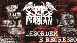 PURITAN - DESORDEM E REGRESSO (NOVA MÚSICA / NEW SONG) - 2012