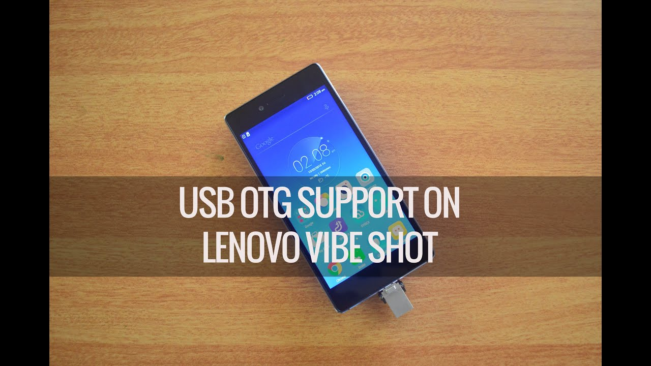 USB OTG Support On Lenovo Vibe Shot