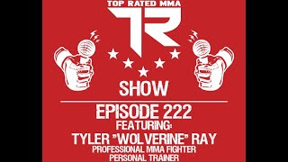 Ep. 222 - Tyler Ray - Professional MMA Fighter - Doctors said he couldn't fight...He didn't listen!