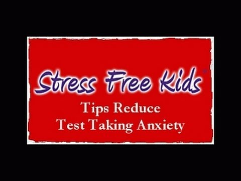 Tips to Ease Test Taking Anxiety/ Stress Free Kids