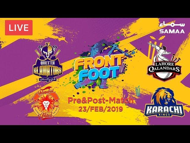 Front Foot | Lahore Vs Quetta | Islamabad Vs Karachi | Pre & Post - Match Show