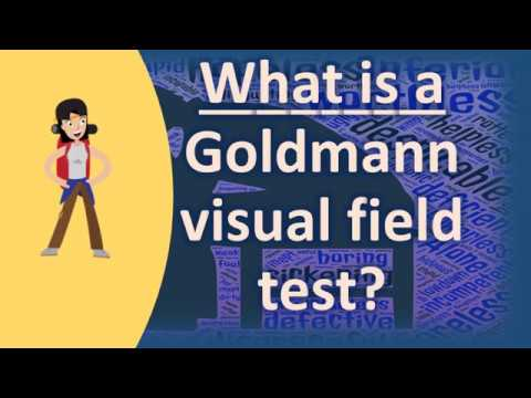 What is a Goldmann visual field test ? | Protect your health - Health Channel