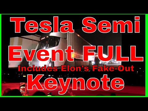 Tesla Semi Roadster Keynote Full Including Elon Fake Out 2017