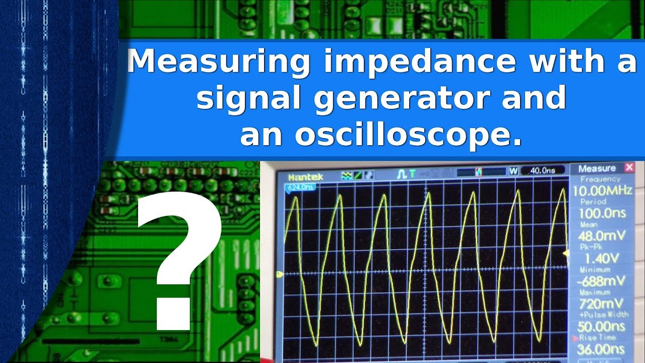 Electronics - Measuring impedance with a signal generator and oscilloscope
