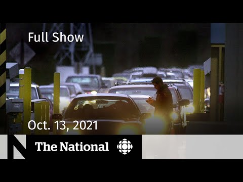 CBC News: The National   U.S. border reopening, Iqaluit water, Shatner in space