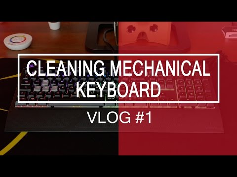 Cleaning My Mechanical Keyboard | Vlog #1
