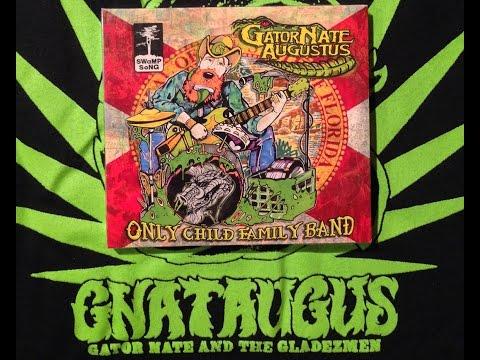 Gator Nate Augustus Only Child Family Band ( FULL ALBUM ) Gladezmen GNATAUGUS