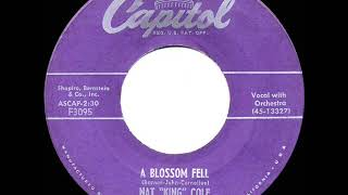 1955 HITS ARCHIVE: A Blossom Fell - Nat King Cole  (a #2 record--his original version)
