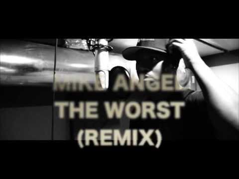 MIKExANGEL - The Worst (Remix)