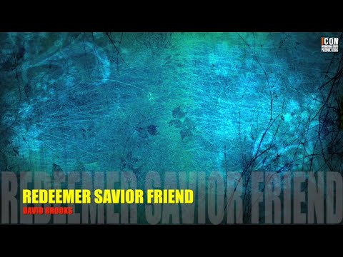 REDEEMER SAVIOR FRIEND - Dave Brooks [HD]
