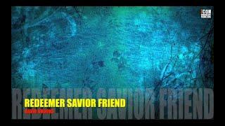 REDEEMER SAVIOR FRIEND - Dave Brooks [HD]
