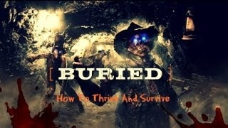 "Black Ops 2 Zombies ""Buried"" : How to Thrive and Survive (tips and tricks)"