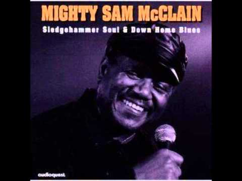Mighty Sam McClain   Where You Been So Long