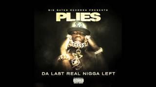 Plies - Ain Gotta Lie [Da Last Real Nigga Left Mixtape]