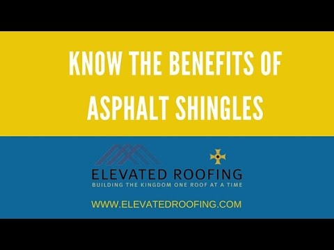 Do You Know The Benefits Of Asphalt Shingles? By Elevated Roofing Frisco, TX