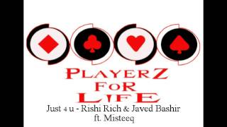 Misteeq ft. Rishi Rich & Javed Bashir - Just for you