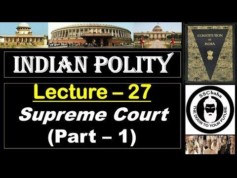 P27 : Supreme Court (Part 1) || SSC CGL, UPSC, MPPSC, UPPCS, CAPF SI/ASI, SSC JEE, JPSC etc