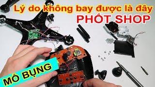 Mổ Bụng Lý Do Chiếc Flycam 700k Mua Trên LAZADA SHOPEE Không Bay được Phốt Shop Làm ăn Qua Chan