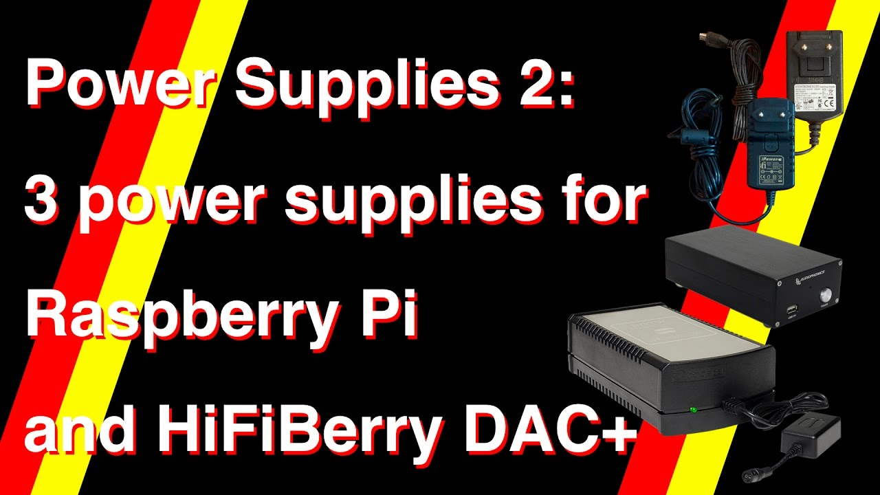 Power Supplies 2: 3 PSU's for Raspberry Pi and HiFiBerry DAC+