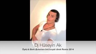 Dj Hüseyin Ak/Öykü & Berk(Evlerinin önü boyali direk) Remix 2014 Resimi