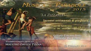 Musica e Parabole 2015: La Zizzania, 26 Febbraio