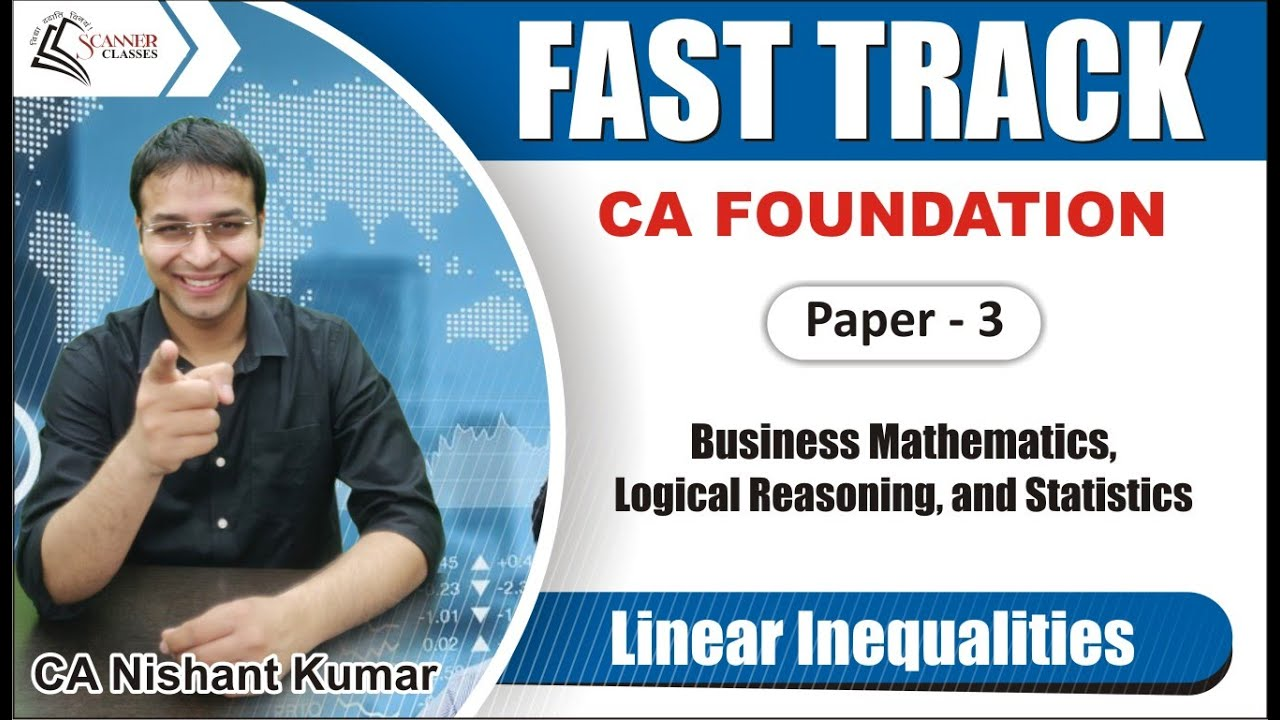 31-Linear Inequalities (Mathematics Fast Track) CA Foundation by CA Nishant Kumar