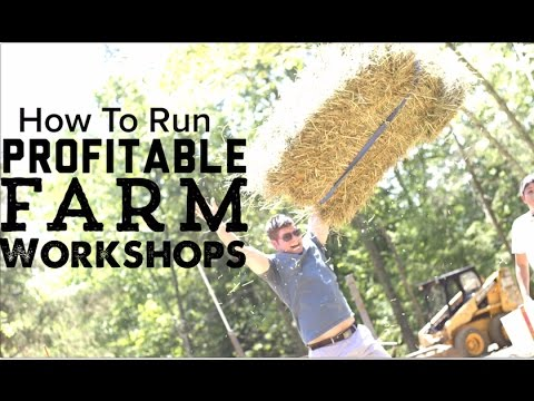 How To Run Profitable Farm Workshops