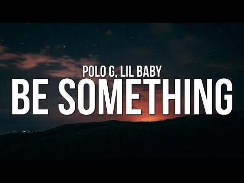 Polo G - Be Something (Lyrics) ft. Lil Baby