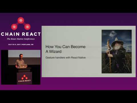 Chain React 2017: Gestures Here. Gestures There... by Kyle Poole & Thomas Bruketta