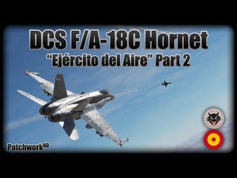 """""""Ejército del Aire"""" Mission Part 2 - DCS F/A-18C Hornet [w/ Spanish Subs]"""