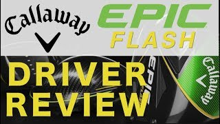 Callaway Epic Flash Drivers 2019 review Average Golfer