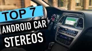 BEST 7: Android Car Stereos 2018
