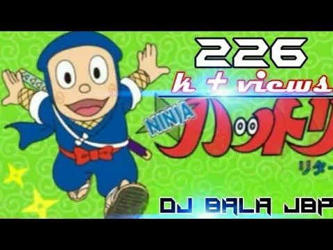 Ninja hattori Dj Bala jbp (9981493041)