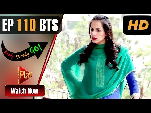 Ready Steady Go - Episode 110 BTS | Play Tv Dramas | Parveen Akbar, Shafqat Khan | Pakistani Drama
