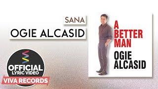 Ogie Alcasid - Sana [Official Lyric Video]