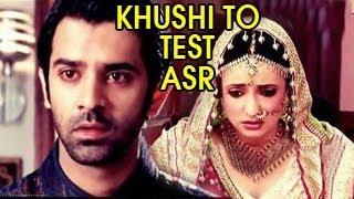 Khushi TESTS Arnav