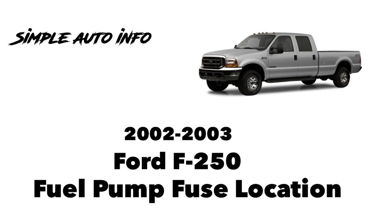 2002-2003 Ford F250 Fuel Pump Fuse Location