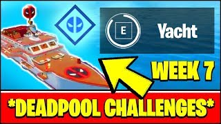 ALL DEADPOOL CHALLENGES WEEK 7 - VISIT DEADPOOL'S YACHT LOCATION (Fortnite)