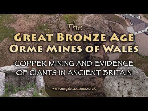 The Great Bronze Age Orme Mines Of Wales | Copper Mining And Evidence Of Giants In Ancient Britain
